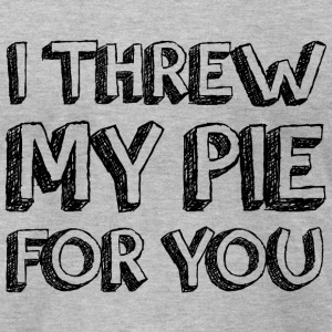I THREW MY PIE FOR YOU T-Shirts - Men's T-Shirt by American Apparel