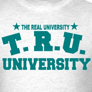 TRU-TRU-THE REAL UNIVERSITY - Men's T-Shirt