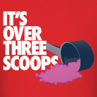 Design ~ IT'S OVER THREE SCOOPS - Tee White Design