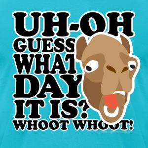 Camel Hump Day, Guess What Day It Is?!? - Men's T-Shirt by American Apparel
