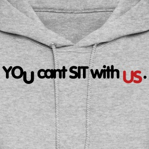 You can sit with us - Women's Hoodie
