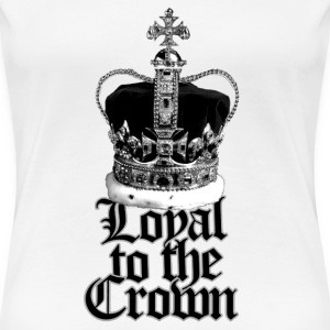 Loyal to the British Crown - Women's Premium T-Shirt