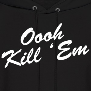 Oooh Kill Em Design Hoodies - Men's Hoodie