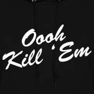 Design ~ Oooh Kill Em Womens Girls Hoodie Hooded Sweatshirt