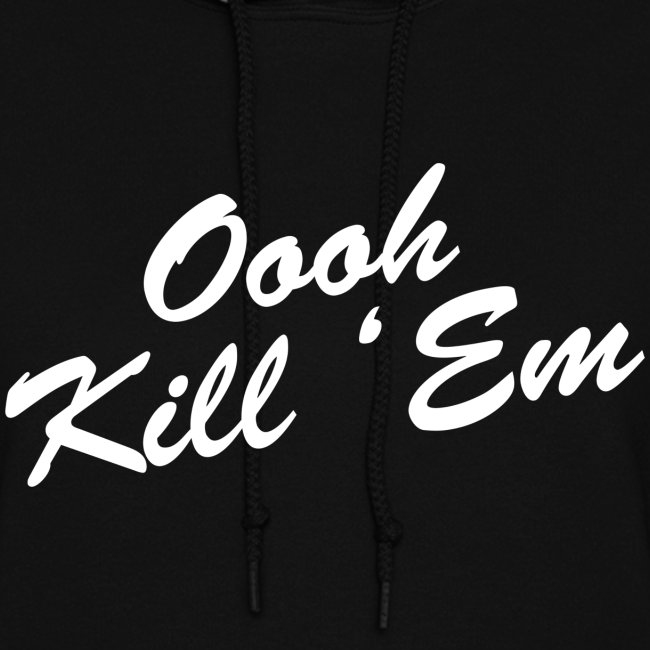 Oooh Kill Em Womens Girls Hoodie Hooded Sweatshirt