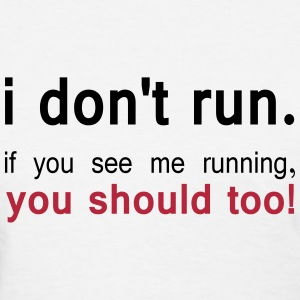 I don't run Women's T-Shirts - Women's T-Shirt