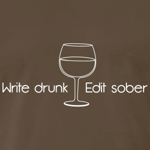 Write Drunk. Edit Sober T-Shirts - Men's Premium T-Shirt