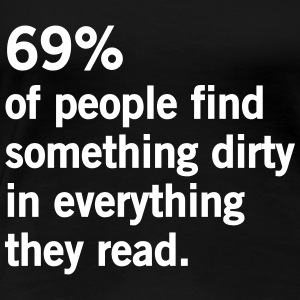69% of people find something dirty when read Women's T-Shirts - Women's Premium T-Shirt