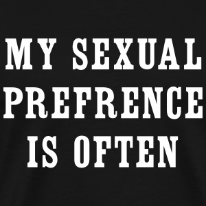 My sexual preference is often T-Shirts - Men's Premium T-Shirt