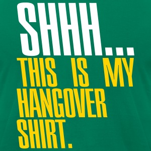 Shhh... This is my hangover shirt T-Shirts - Men's T-Shirt by American Apparel