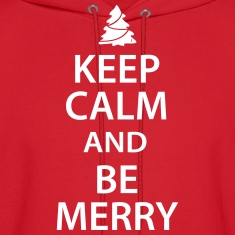Keep Calm and Be Merry Christmas Hoodies