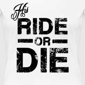 His Ride Or Die Black Women's T-Shirts - Women's Premium T-Shirt