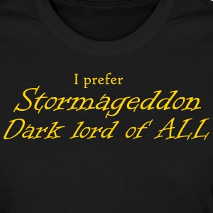 i_prefer_stormageddon dark lord of all Women's T-Shirts - Women's T-Shirt