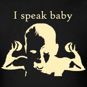i_speak_baby T-Shirts - Men's T-Shirt