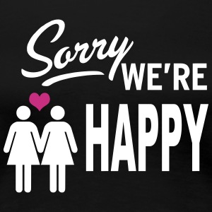 Sorry we are happy - girls Women's T-Shirts - Women's Premium T-Shirt