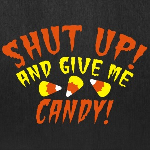 Shut up and give me CANDY Halloween design Bags & backpacks - Tote Bag