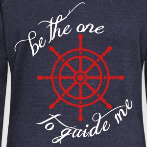 be the one to guide me but never hold me down - Women's Wideneck Sweatshirt