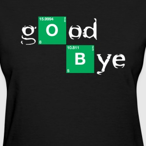 GOOD BYE BREAKING BAD Women's T-Shirts - Women's T-Shirt