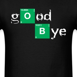 GOOD BYE BREAKING BAD T-Shirts - Men's T-Shirt
