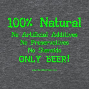 100% Natural Just Beer Women's  T-Shirt - Women's T-Shirt