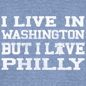 Live Washington Love Philly T-Shirts - Unisex Tri-Blend T-Shirt by American Apparel