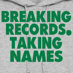 Breaking Records. Taking names Hoodies