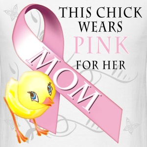 This Chick Wears Pink for her Mom T-Shirts - Men's T-Shirt