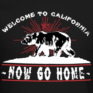 Welcome To California, Now Go Home Long Sleeve Shirts - Crewneck Sweatshirt