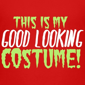 This is my GOOD looking costume! Baby & Toddler Shirts - Toddler Premium T-Shirt