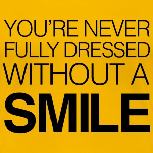 You're never fully dressed without a smile Women's T-Shirts - Women's Premium T-Shirt