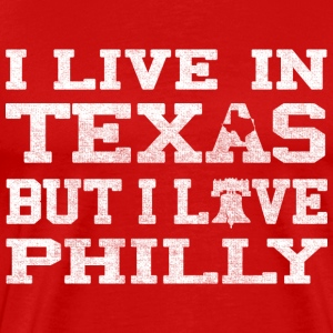 Live Texas love Philly T-Shirts - Men's Premium T-Shirt
