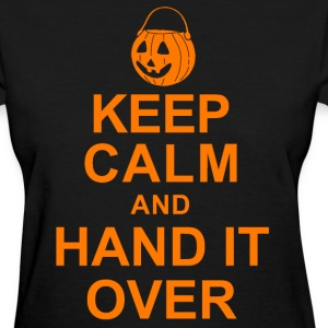 Keep Calm and Hand It Over Women's T-Shirts - Women's T-Shirt