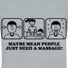 Maybe Mean People Just Need A Massage!