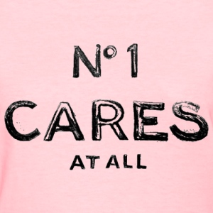 No one cares at all Women's T-Shirts - Women's T-Shirt