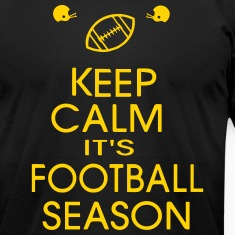 KEEP CALM IT'S FOOTBALL SEASON T-Shirts