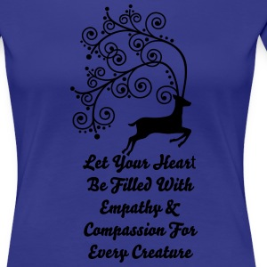 Let Your Heart Be Filled With Empathy & Compassion - Women's Premium T-Shirt