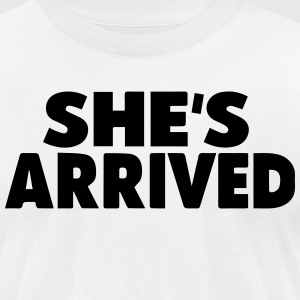 SHE'S ARRIVED - Men's T-Shirt by American Apparel