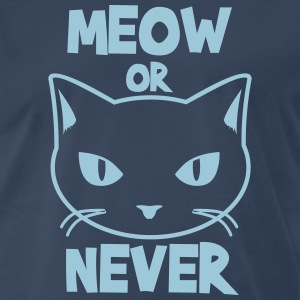 Meow or Never T-Shirts - Men's Premium T-Shirt