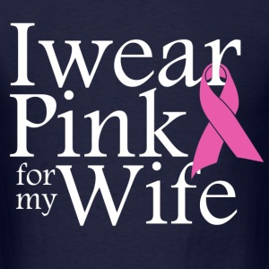 i wear pink for my wife - Men's T-Shirt