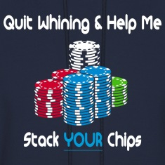 quit whining & help me stack your chips Hoodies