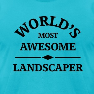 World's most awesome Landscaper - Men's T-Shirt by American Apparel