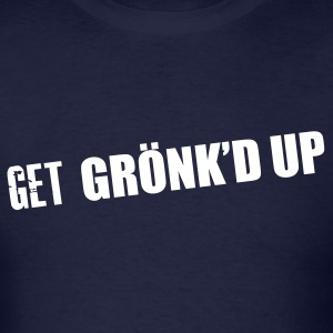 Get Gronk'd Up T-Shirts - Men's T-Shirt