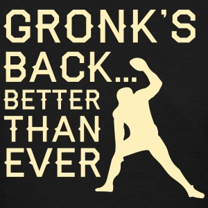 Gronk's Back Better Than Ever Gronk Gronkowski MP  - Women's T-Shirt