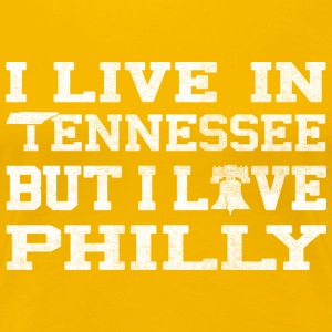 Live Tennessee love Philly Women's T-Shirts - Women's Premium T-Shirt