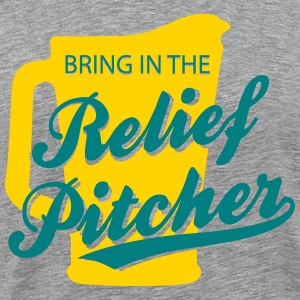 Bring in the relief pitcher T-Shirts - Men's Premium T-Shirt