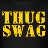 THUG SWAG T-Shirts - Men's T-Shirt