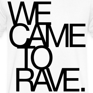 We Came To Rave (Classic) - Men's V-Neck T-Shirt by Canvas