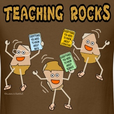Teaching Rocks T-Shirts