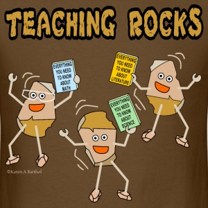 Teaching Rocks T-Shirts - Men's T-Shirt