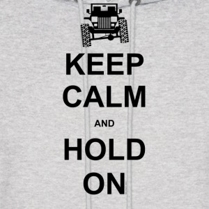 Keep Calm and Hold On - Jeep Wrangler - Men's Hoodie